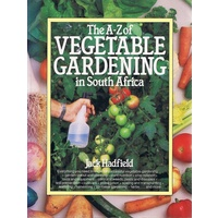 The A-Z Of Vegetable Gardening In South Africa