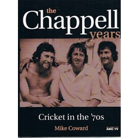 The Chappell Years. Cricket In The '70s