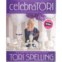 Celebratori. Unleashing Your Inner Party Planner To Entertain Friends And Family