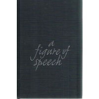 A Figure Of Speech. A Political Memoir