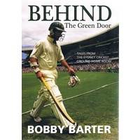 Behind The Green Door. Tales From The Sydney Cricket Ground Home Room