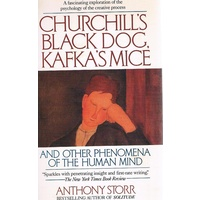 Churchill's Black Dog. Kafka's Mice, And Other Phenomena Of The Human Mind