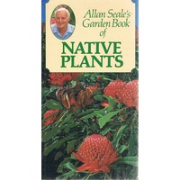 Allan Seale's Garden Book Of Native Plants