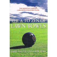 The A To Zen Of Lawn Bowls