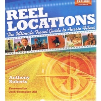 Reel Location. The Ultimate Travel Guide to Australian Film