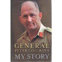 General Peter Cosgrove. My Story