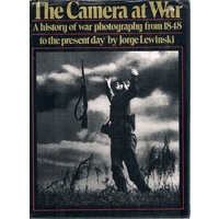 The Camera At War. A History Of War Photography From 1848 To The Present Day .
