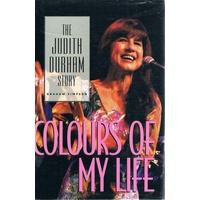 Colours Of My Life. The Judith Durham Story