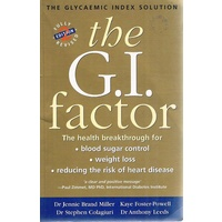 The G.I. Factor. The Glycaemic Index Solution