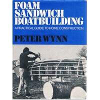 Foam Sandwich Boatbuilding. A Practical Guide To Home  Construction