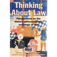 Thinking About Law. Perspectives On The History, Philosophy And Sociology Of Law