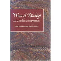 Ways Of Reading. An Anthology For Writers