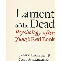Lament Of The Dead. Psychology After Jung's Red Book