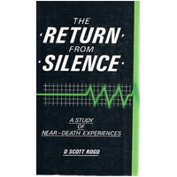 The Return from Silence. A Study of Near-Death Experiences