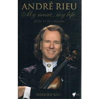 Andre Rieu. My Music, My Life. How It All Began