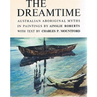 The Dreamtime. Australian Aboriginal Myths In Paintings