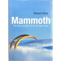 Mammoth. The Resurrection Of An Ice Age Giant