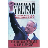Boris Yeltsin. A Political Biography