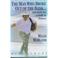The Man Who Broke Out Of The Bank And Went For A Walk In France