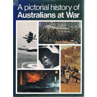 A Pictorial History Of Australians At War