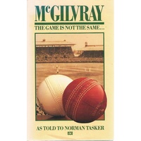 McGilvray. The Game Is Not The Same