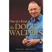 One Of A Kind. The Doug Walters Story
