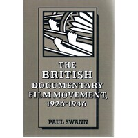 The British Documentary Film Movement 1926-1946