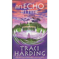 An Echo In Time. Atlantis. Book Two The Ancient Future