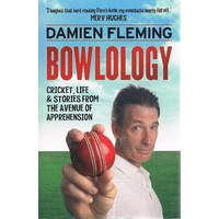 Bowlology. Cricket, Life And Stories From The Avenue Of Apprehension