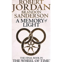A Memory Of Light. Final Book Of The Wheel Of Time