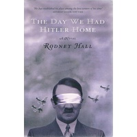 The Day We Had Hitler Home. (A Novel)