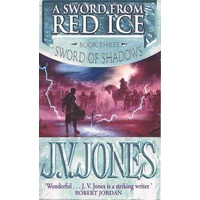 A Sword From Red Ice. Book Three, Sword Of Shadows