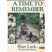 A Time To Remember. Peter Luck's Bicentennial Minutes.