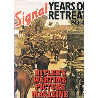 Signal. Years Of Retreat 1943-44. Hitler's Wartime Picture Magazine