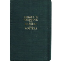 Crowell's Handbook For Reader's And Writers. A Dictionary Of Famous Characters And Plots In Legend, Fiction, Drama,opera And Poetry