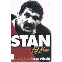 Stan. The Man, The Many Lives Of Stan Pilecki