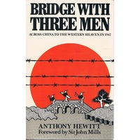 Bridge With Three Men. Across China To The Western Heaven In 1942