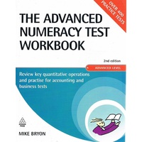 The Advanced Numeracy Test Workbook. Review Key Quantative Operations and Practise for Accounting and Business Tests (Testing Series)