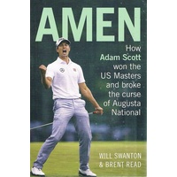 Amen. How Adam Scott Won The US Masters And Broke The Curse Of Augusta National