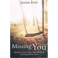 Missing You. Australia's Most Mysterious Unsolved Missing Person's Cases