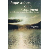 Impressions On A Continent. A Collection Of Australian Short Stories