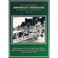 Amphibious Operation. Australian Army In The South-West Pacific 1942-45