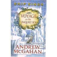 Ship Kings. The Voyage Of The Unquiet Ice