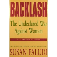 Backlash. The Undeclared War Against Women.