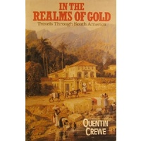 In The Realms Of Gold. Travels Through South America
