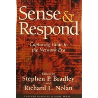 Sense And Respond.Capturing Value In The Network Era