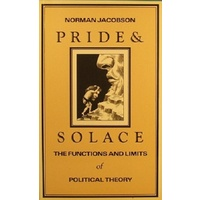 Pride and Solace. The Functions and Limits of Political Theory