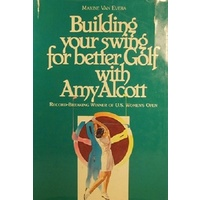 Building Your Swing For Better Golf With Amy Alcott
