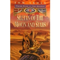 Sultan Of The Moon And Stars. Third Book Of The Orokon