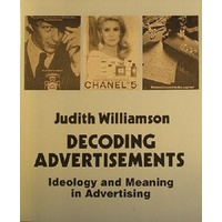 Decoding Advertisiments. Ideology And Meaning In Advertising